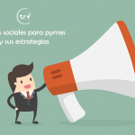 Redes sociales para pymes y sus estrategias