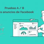 Pruebas A / B para anuncios de Facebook