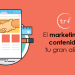 El marketing de contenidos, tu gran aliado [+ ebook ]